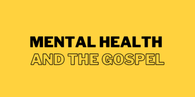 Mental health and The Gospel
